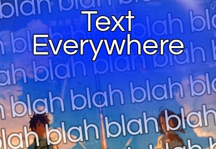 Text everywhere