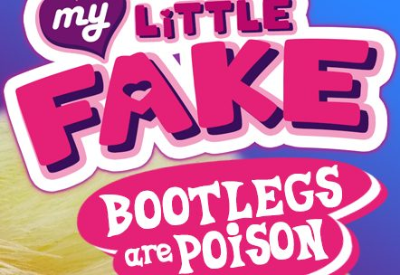 My Little Fake: Bootlegs are Poison
